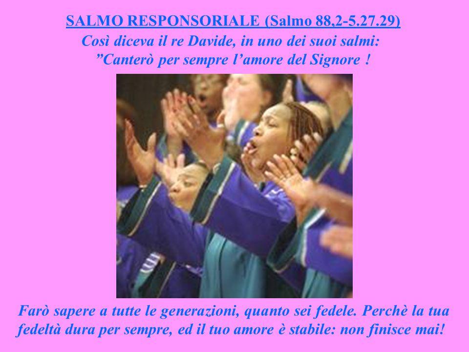 SALMO RESPONSORIALE (Salmo 88,2-5.27.29)