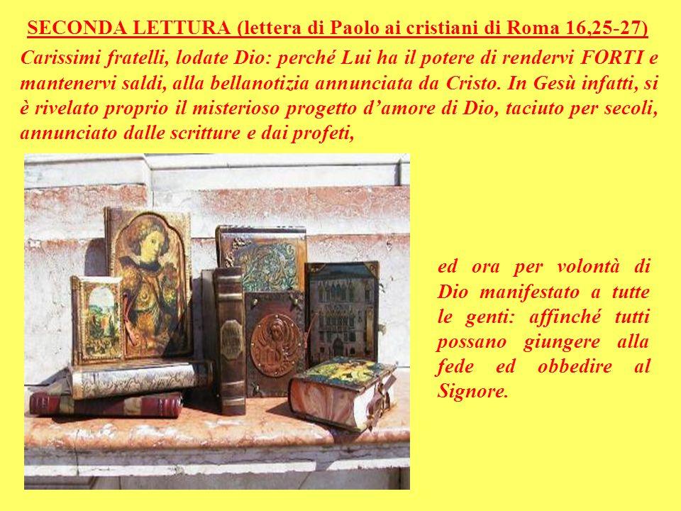 SECONDA LETTURA (lettera di Paolo ai cristiani di Roma 16,25-27)