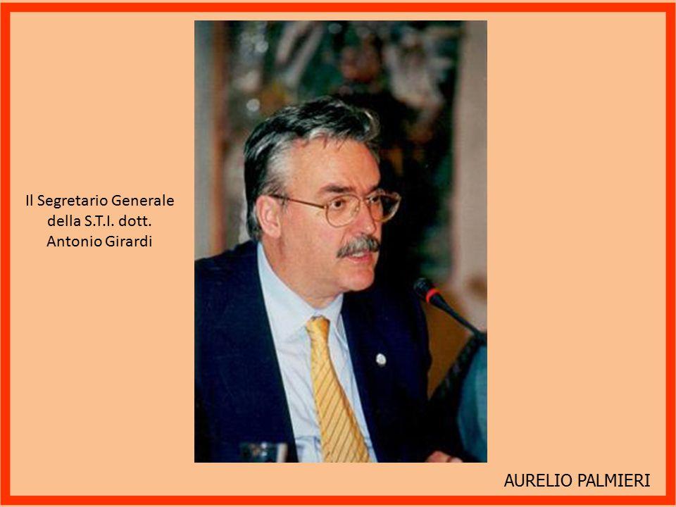 Il Segretario Generale della S.T.I. dott. Antonio Girardi