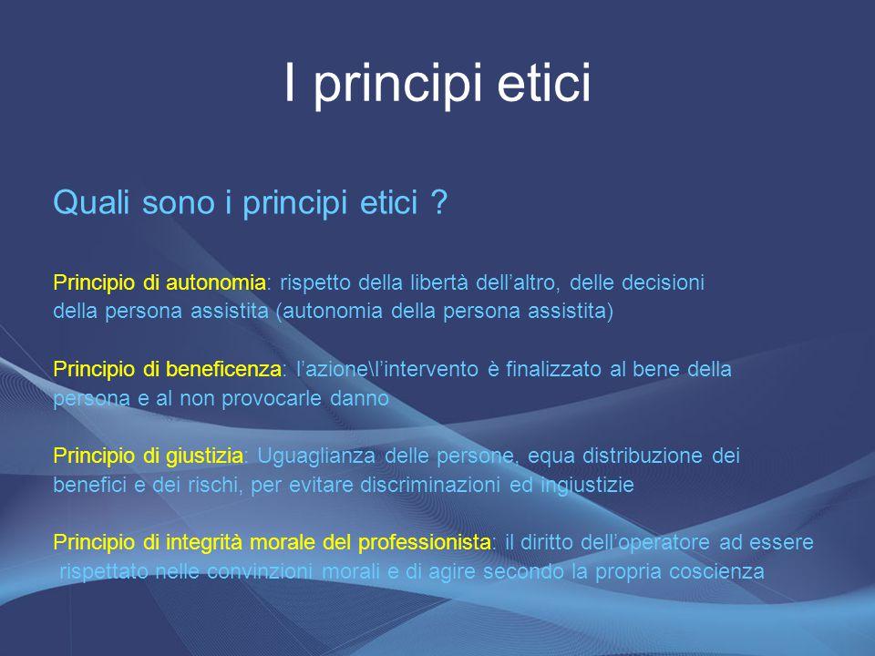 I principi etici Quali sono i principi etici
