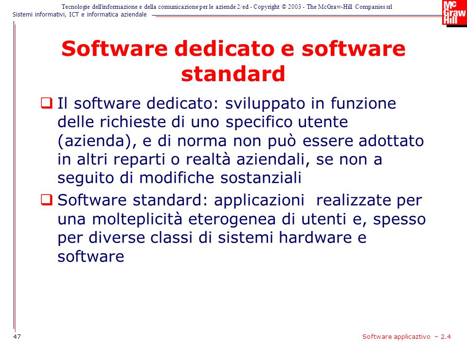 Software dedicato e software standard