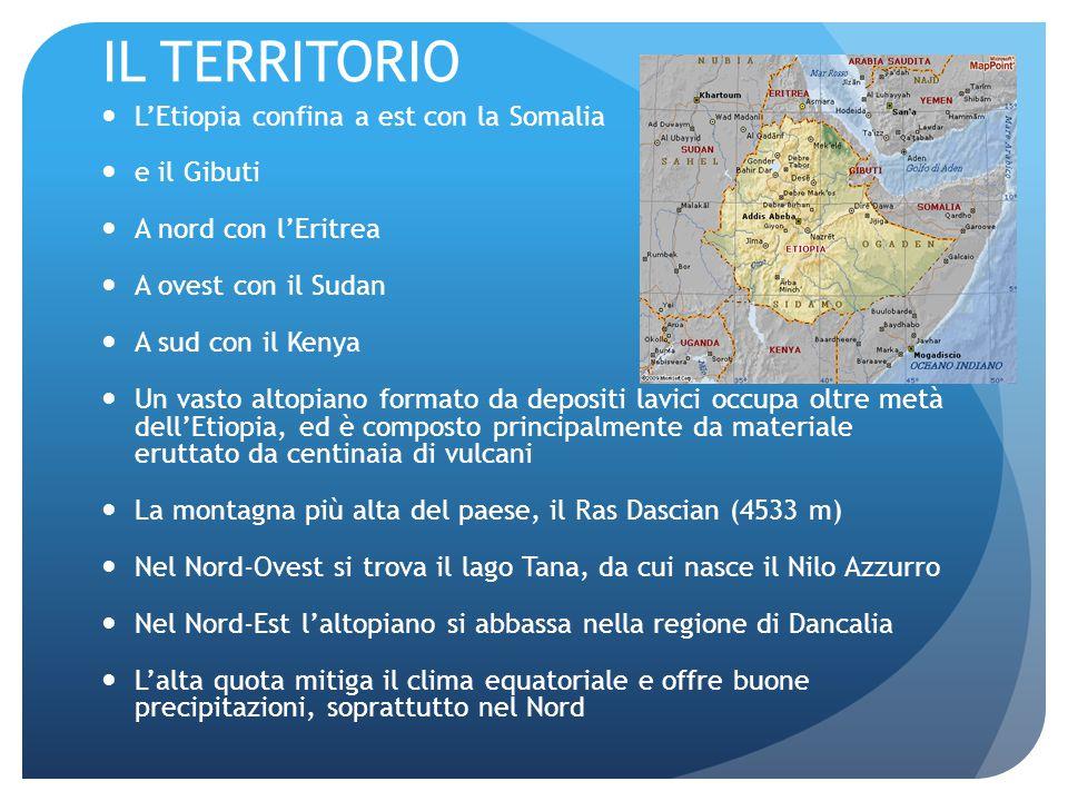 IL TERRITORIO L'Etiopia confina a est con la Somalia e il Gibuti