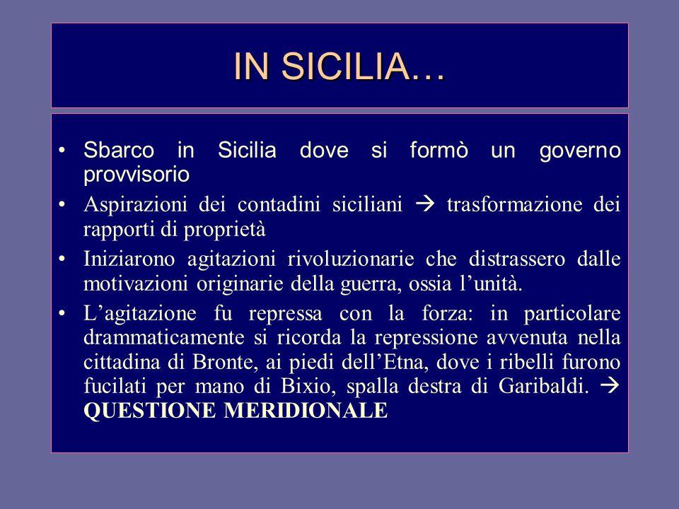 IN SICILIA… Sbarco in Sicilia dove si formò un governo provvisorio