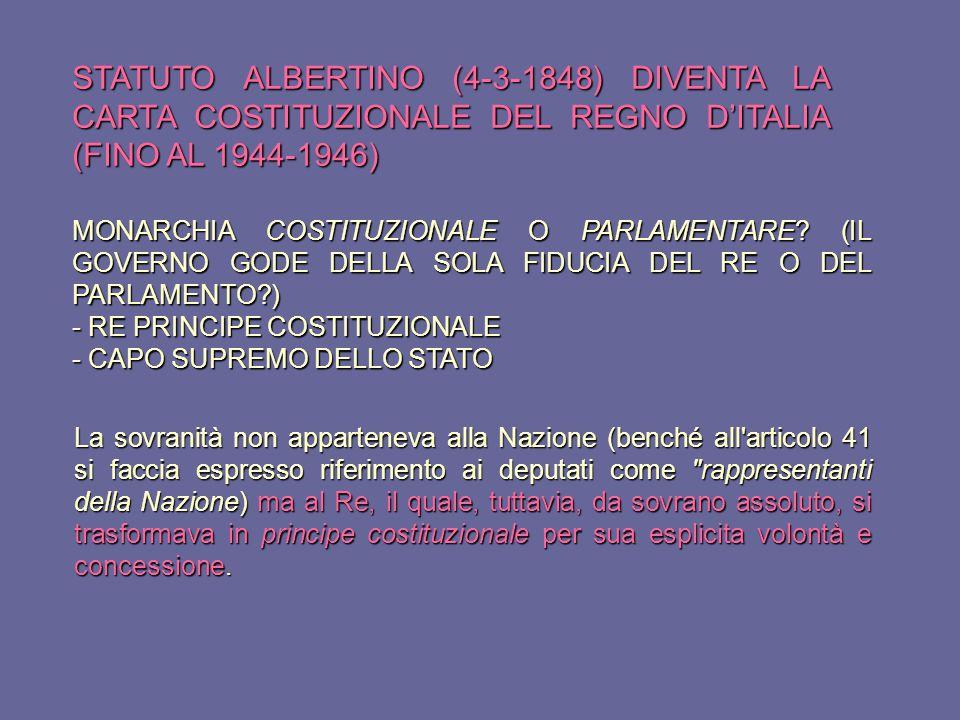 STATUTO ALBERTINO (4-3-1848) DIVENTA LA CARTA COSTITUZIONALE DEL REGNO D'ITALIA (FINO AL 1944-1946)