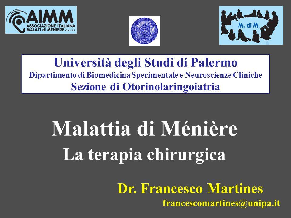 Malattia di Ménière La terapia chirurgica Dr. Francesco Martines