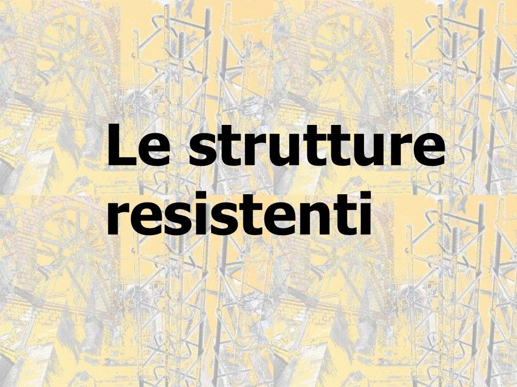 Le strutture resistenti