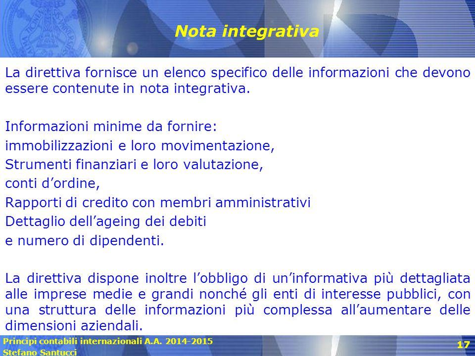 Nota integrativa La direttiva fornisce un elenco specifico delle informazioni che devono essere contenute in nota integrativa.