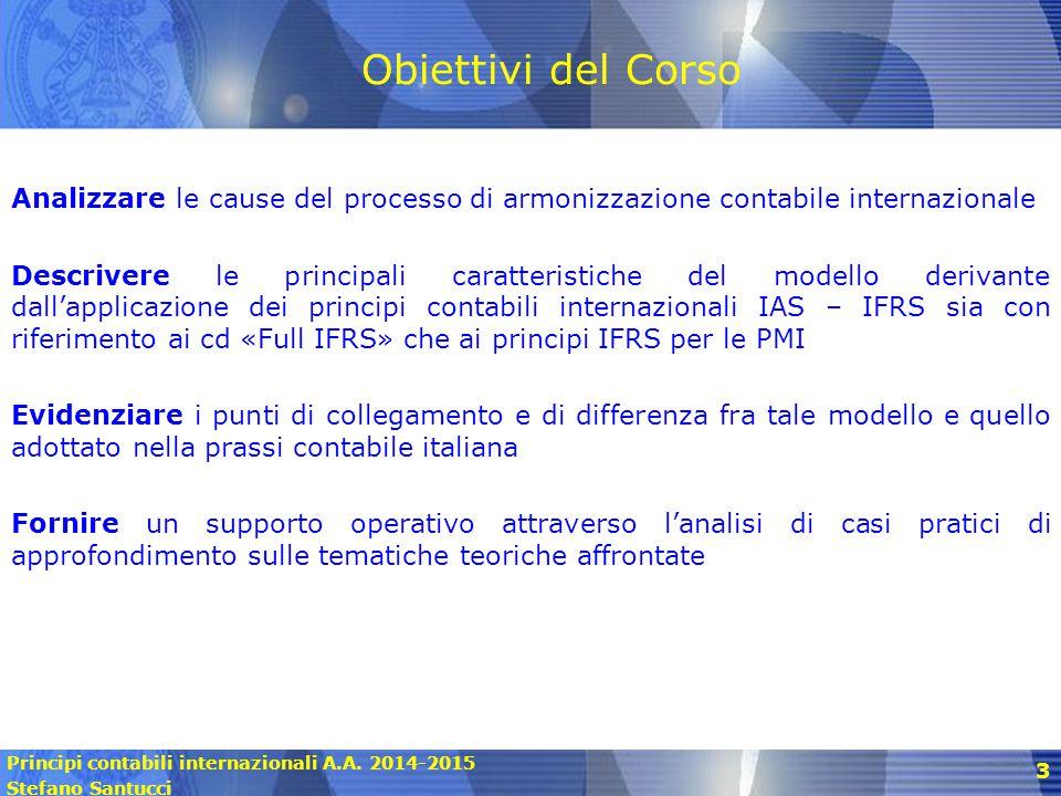 Obiettivi del Corso Analizzare le cause del processo di armonizzazione contabile internazionale.