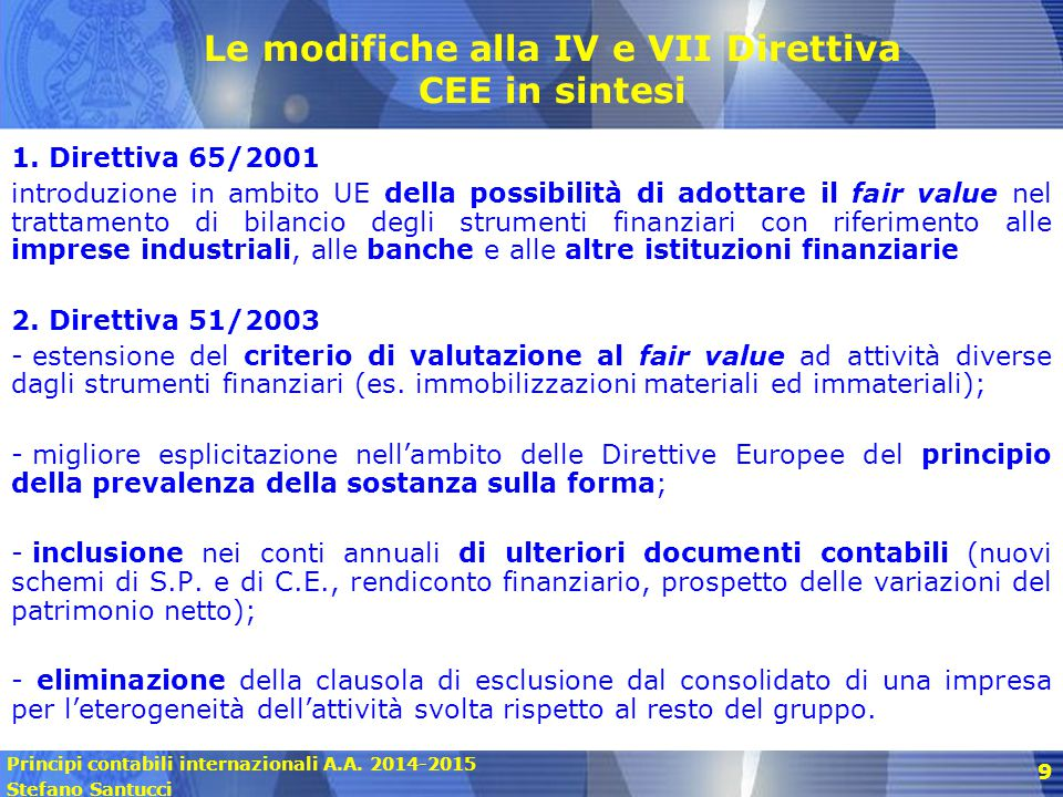 Le modifiche alla IV e VII Direttiva CEE in sintesi