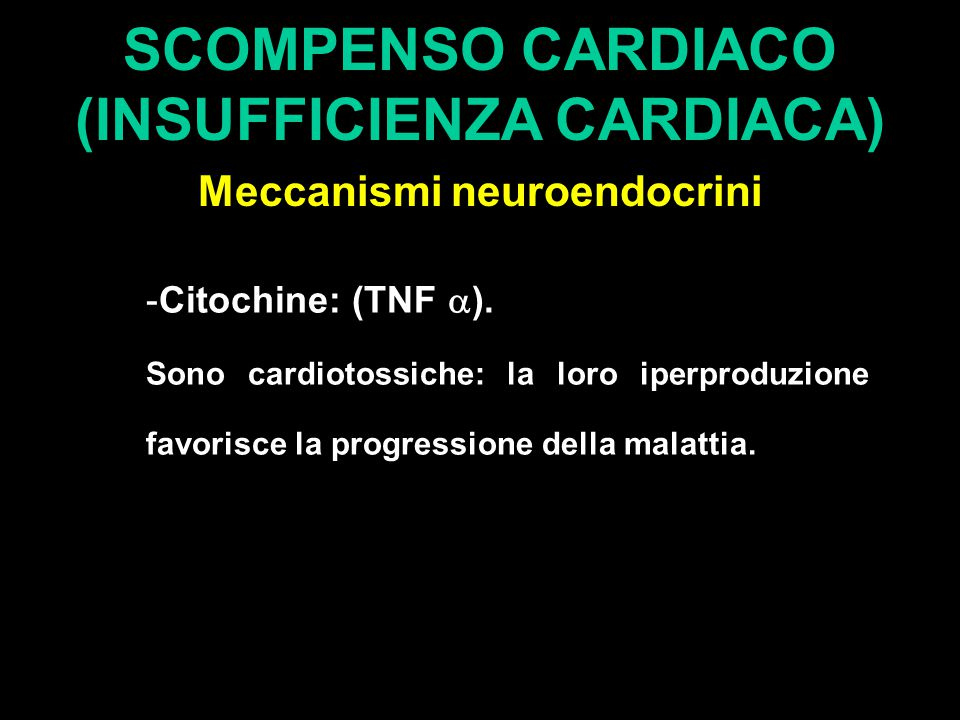 SCOMPENSO CARDIACO (INSUFFICIENZA CARDIACA) Meccanismi neuroendocrini