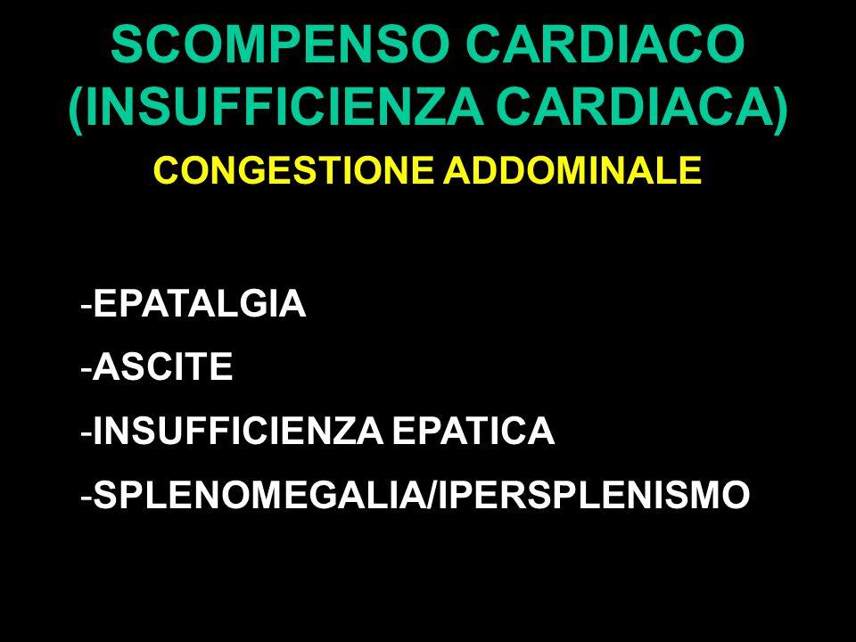 SCOMPENSO CARDIACO (INSUFFICIENZA CARDIACA) CONGESTIONE ADDOMINALE