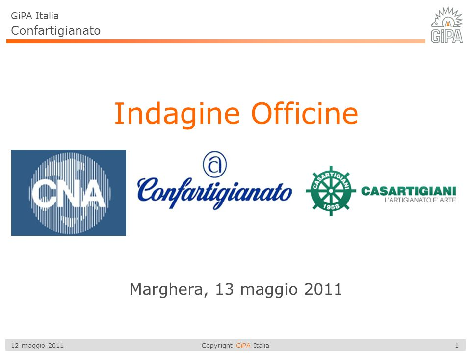 Indagine Officine Marghera, 13 maggio 2011 Confartigianato GiPA Italia
