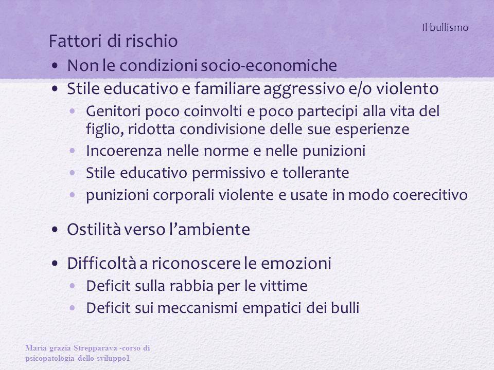 Fattori di rischio Non le condizioni socio-economiche
