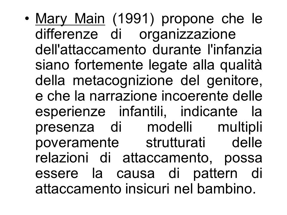 Mary Main (1991) propone che le differenze. di