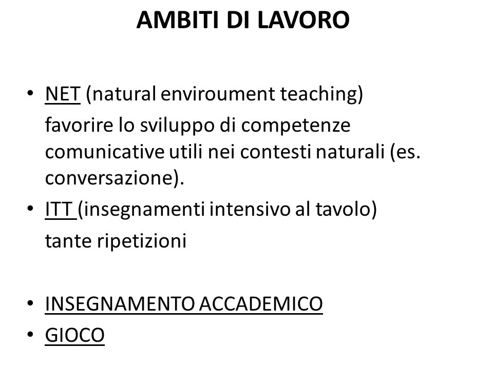 AMBITI DI LAVORO NET (natural enviroument teaching)