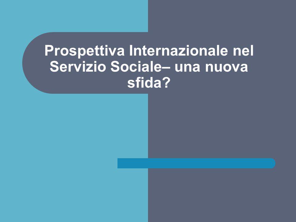 Prospettiva Internazionale nel Servizio Sociale– una nuova sfida