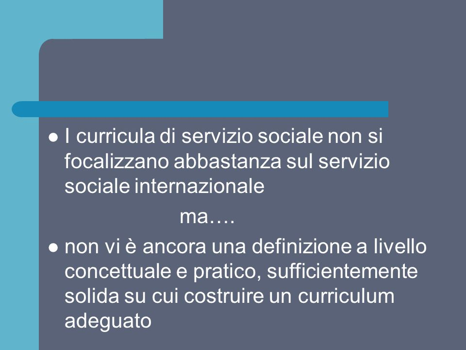 I curricula di servizio sociale non si focalizzano abbastanza sul servizio sociale internazionale
