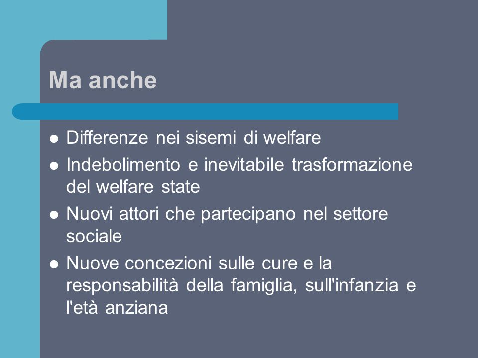 Ma anche Differenze nei sisemi di welfare