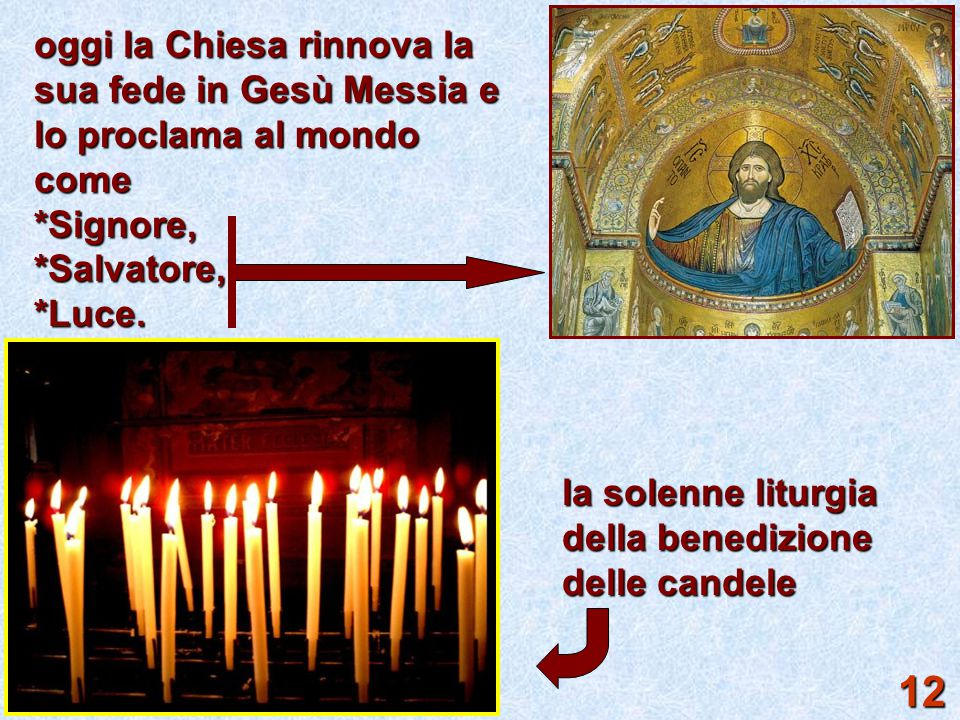 oggi la Chiesa rinnova la sua fede in Gesù Messia e lo proclama al mondo come