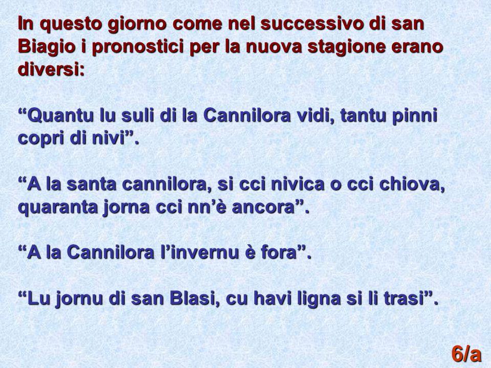 In questo giorno come nel successivo di san Biagio i pronostici per la nuova stagione erano diversi: