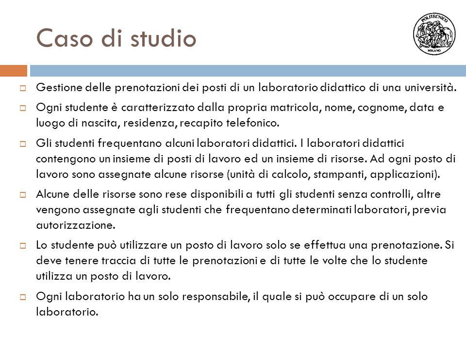 Caso di studio Gestione delle prenotazioni dei posti di un laboratorio didattico di una università.