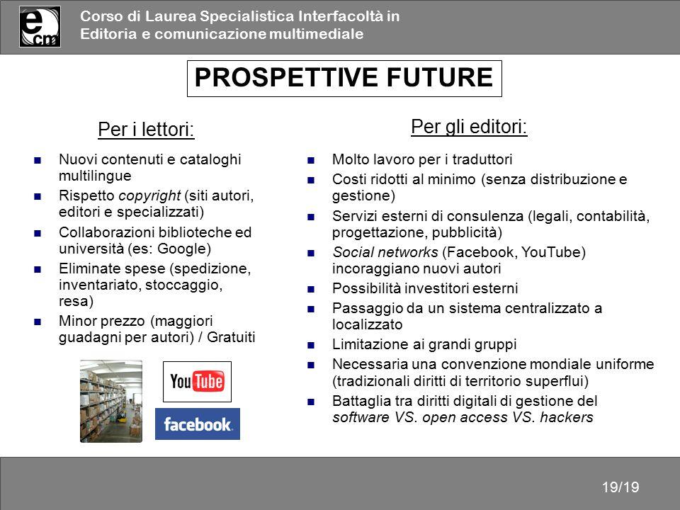 PROSPETTIVE FUTURE Per gli editori: Per i lettori: