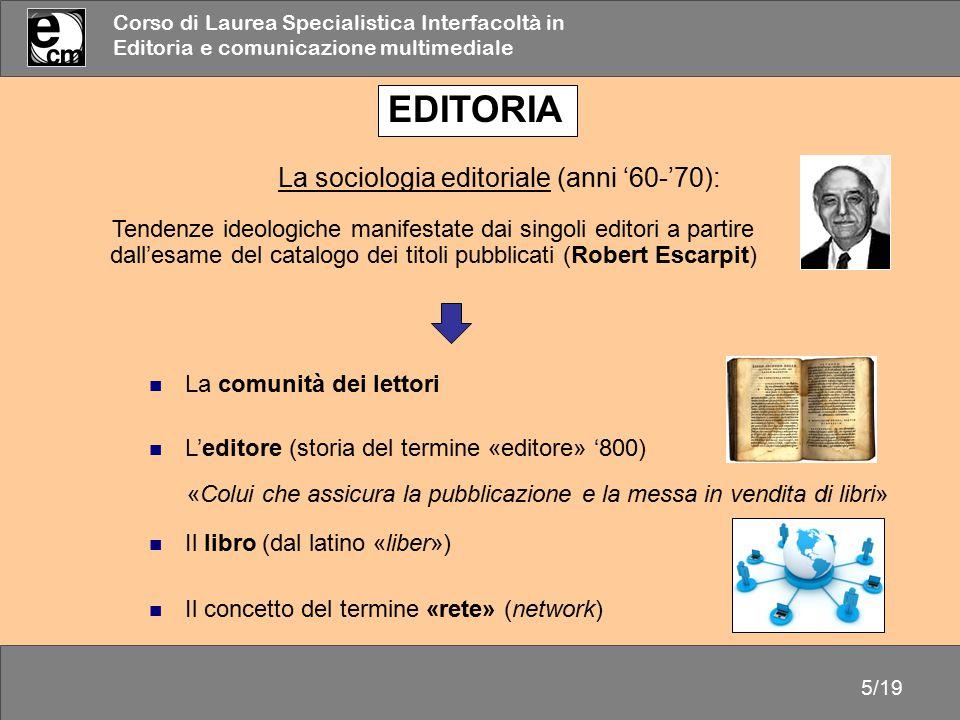 EDITORIA La sociologia editoriale (anni '60-'70):