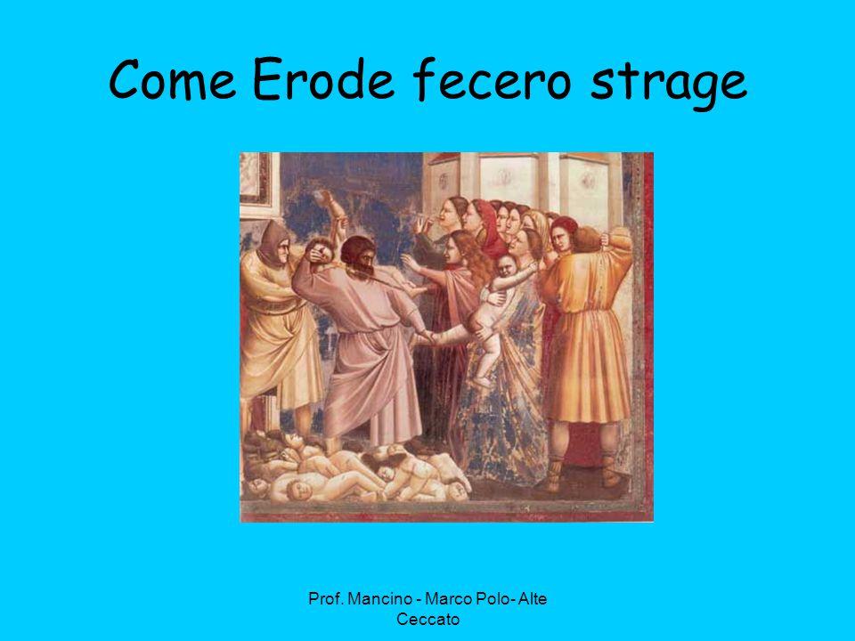 Come Erode fecero strage