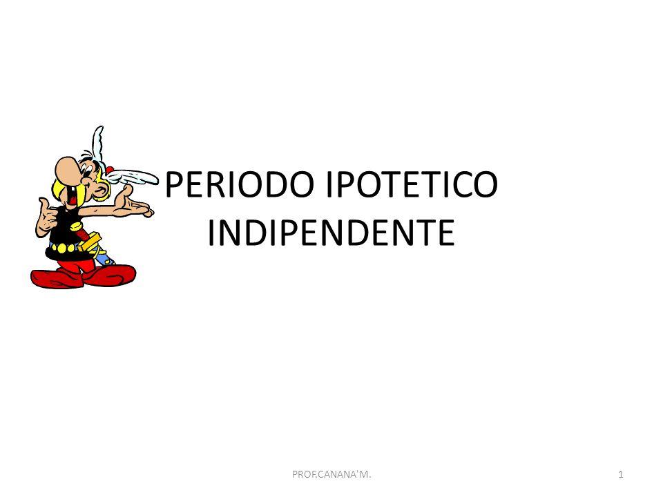PERIODO IPOTETICO INDIPENDENTE