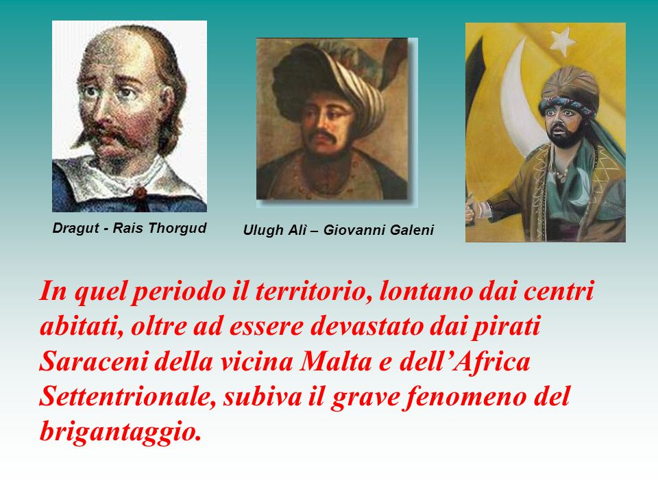 Dragut - Rais Thorgud Ulugh Alì – Giovanni Galeni.