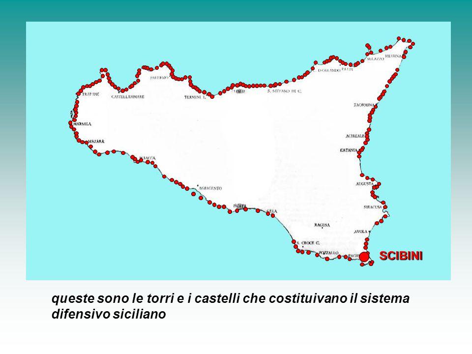 SCIBINI queste sono le torri e i castelli che costituivano il sistema difensivo siciliano