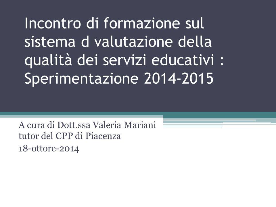 Incontro di formazione sul sistema d valutazione della qualità dei servizi educativi : Sperimentazione 2014-2015
