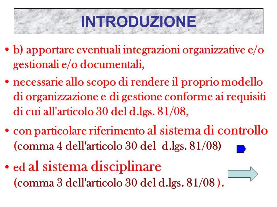 INTRODUZIONE b) apportare eventuali integrazioni organizzative e/o gestionali e/o documentali,