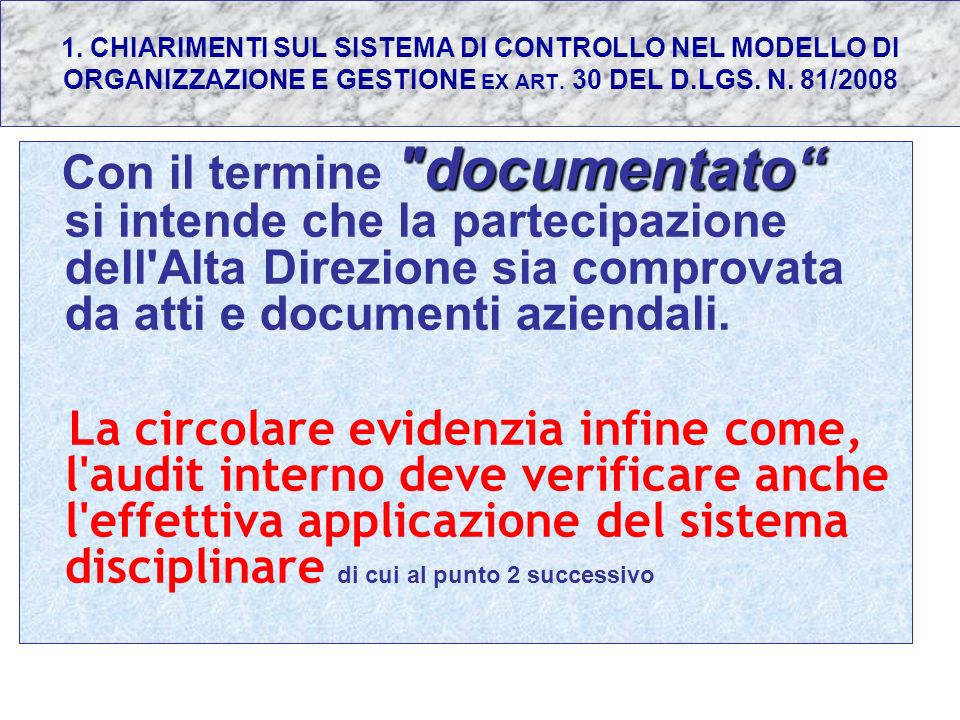 1. CHIARIMENTI SUL SISTEMA DI CONTROLLO NEL MODELLO DI ORGANIZZAZIONE E GESTIONE EX ART. 30 DEL D.LGS. N. 81/2008