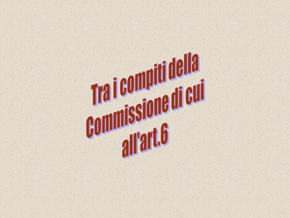Tra i compiti della Commissione di cui all art.6