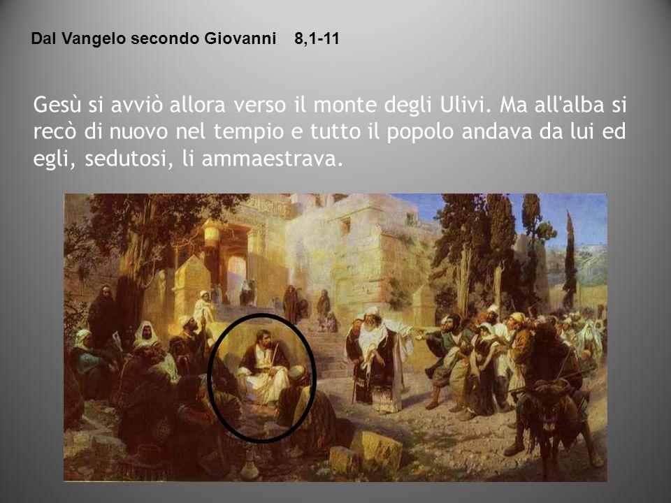 Dal Vangelo secondo Giovanni 8,1-11