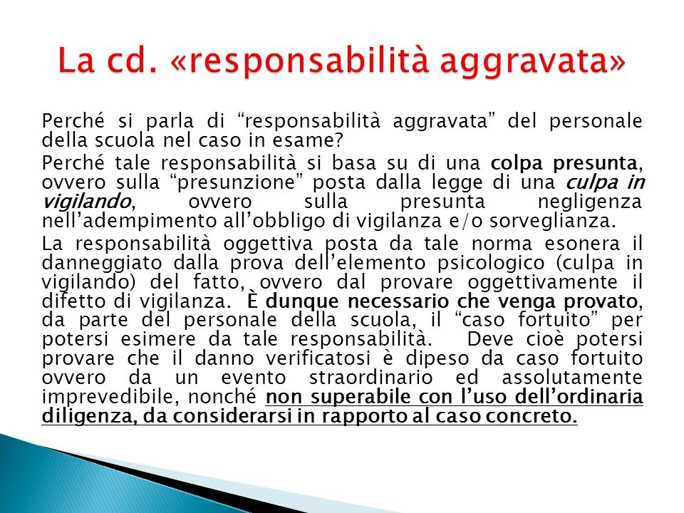 La cd. «responsabilità aggravata»