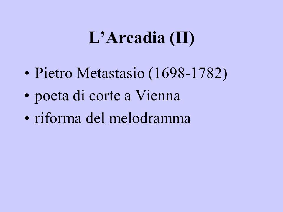 L'Arcadia (II) Pietro Metastasio (1698-1782) poeta di corte a Vienna