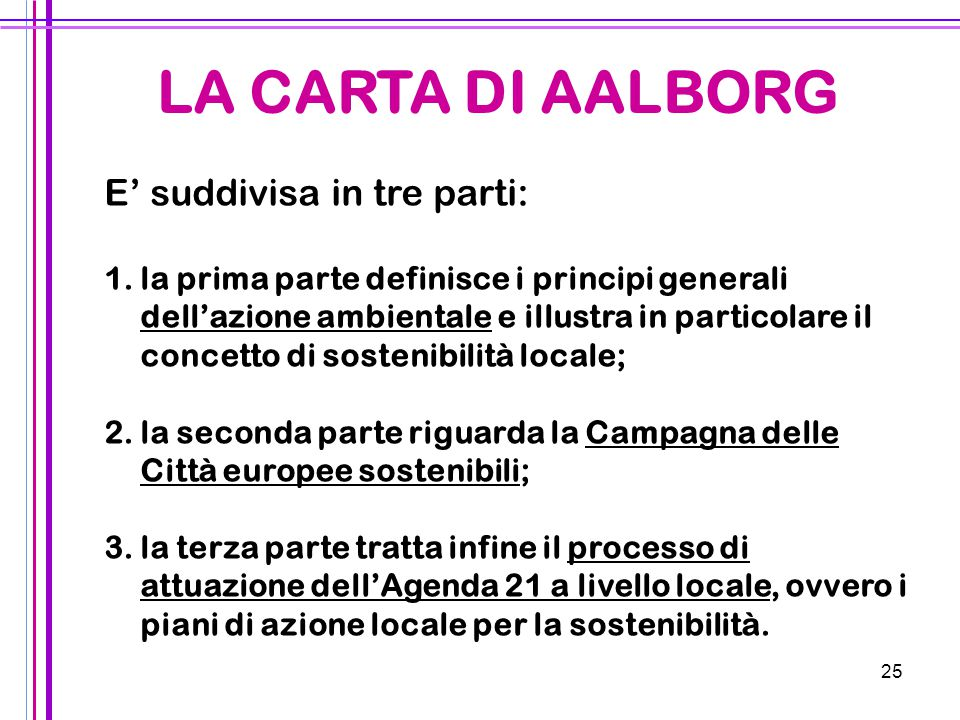 LA CARTA DI AALBORG E' suddivisa in tre parti: