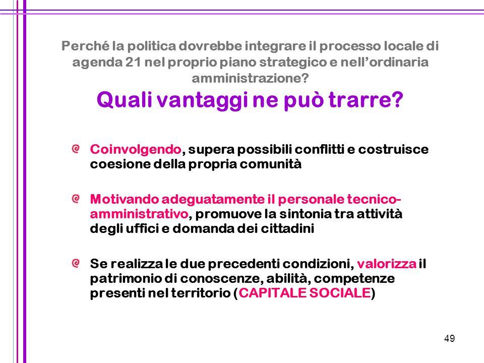 Perché la politica dovrebbe integrare il processo locale di agenda 21 nel proprio piano strategico e nell'ordinaria amministrazione Quali vantaggi ne può trarre
