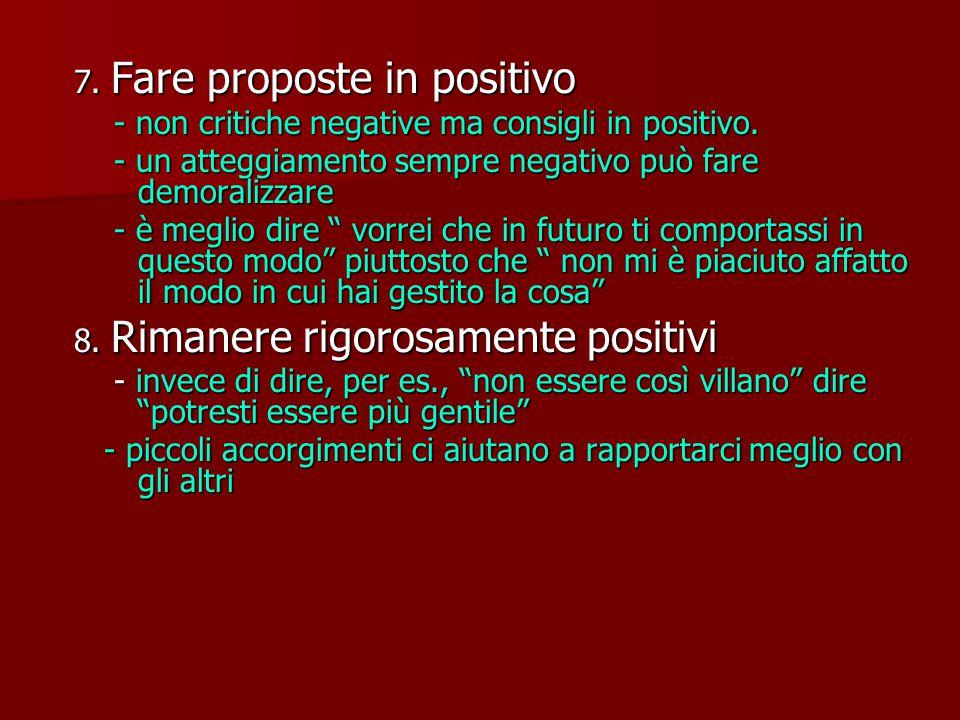 7. Fare proposte in positivo