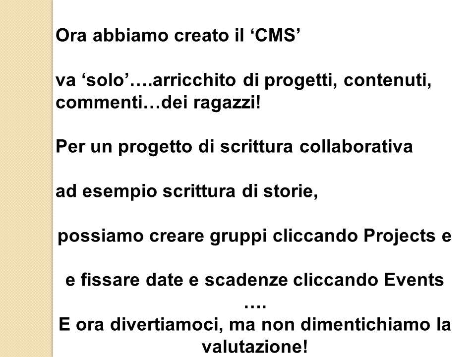 Ora abbiamo creato il 'CMS'