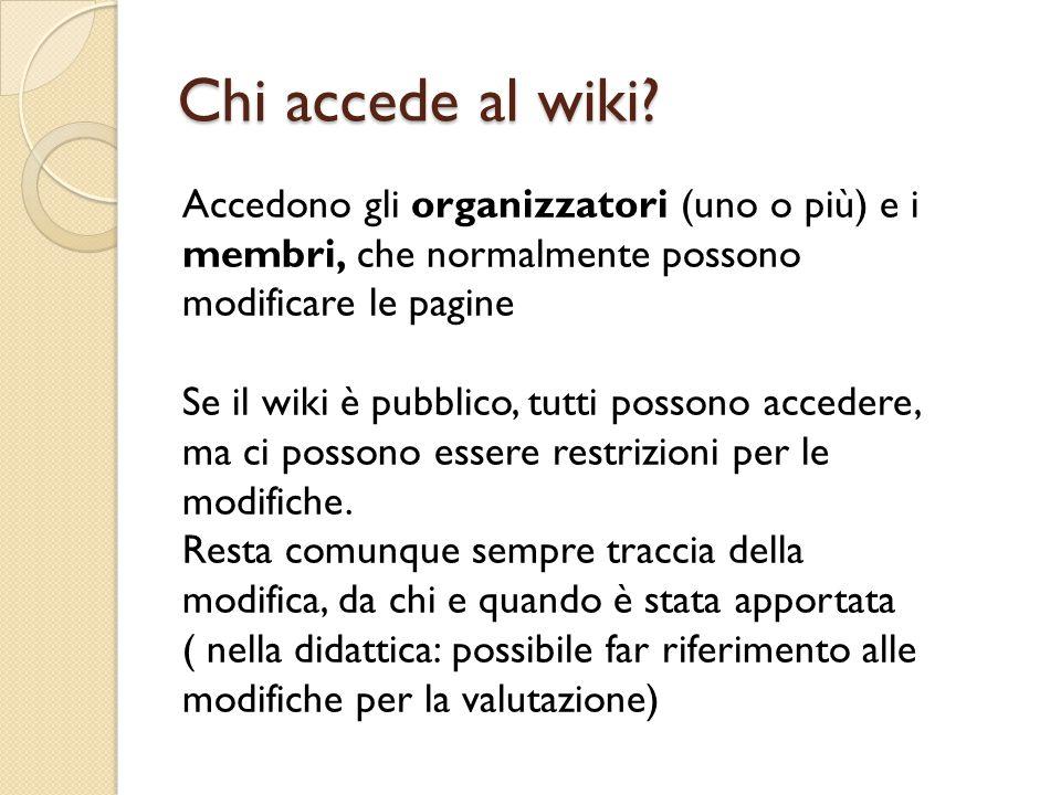 Chi accede al wiki Accedono gli organizzatori (uno o più) e i membri, che normalmente possono modificare le pagine.