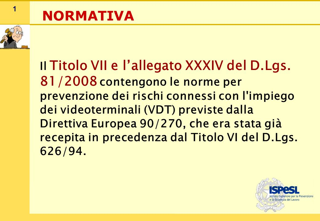 VIDEOTERMINALISTA definizione di videoterminalista fornita dall art. 173, comma 1c del D. Lgs. 81/2008.