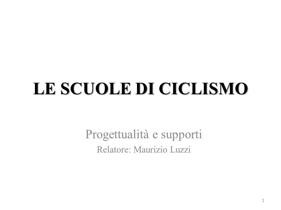 LE SCUOLE DI CICLISMO Progettualità e supporti