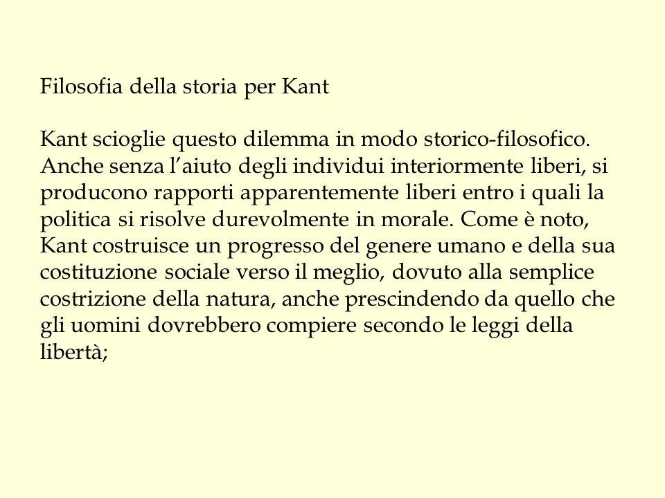Filosofia della storia per Kant Kant scioglie questo dilemma in modo storico-filosofico.
