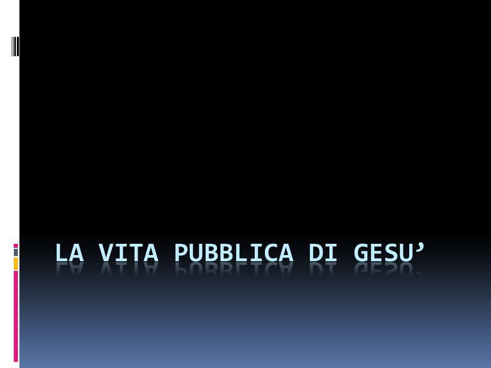 LA VITA PUBBLICA DI GESU'