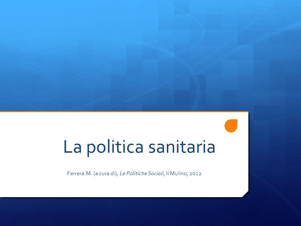 Ferrera M. (a cura di), Le Politiche Sociali, Il Mulino, 2012