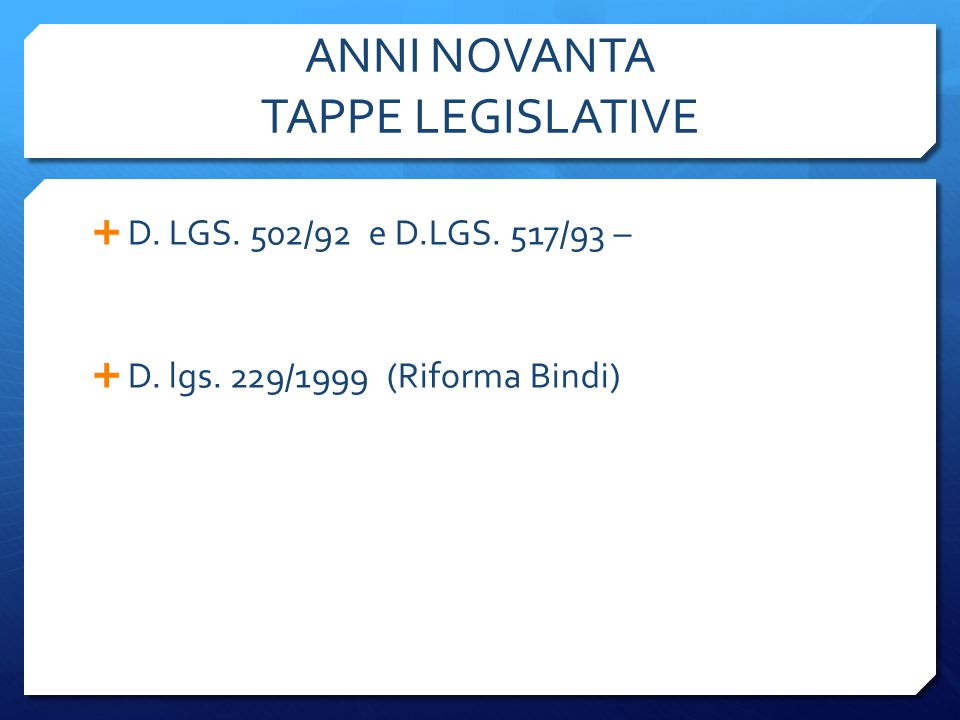 ANNI NOVANTA TAPPE LEGISLATIVE