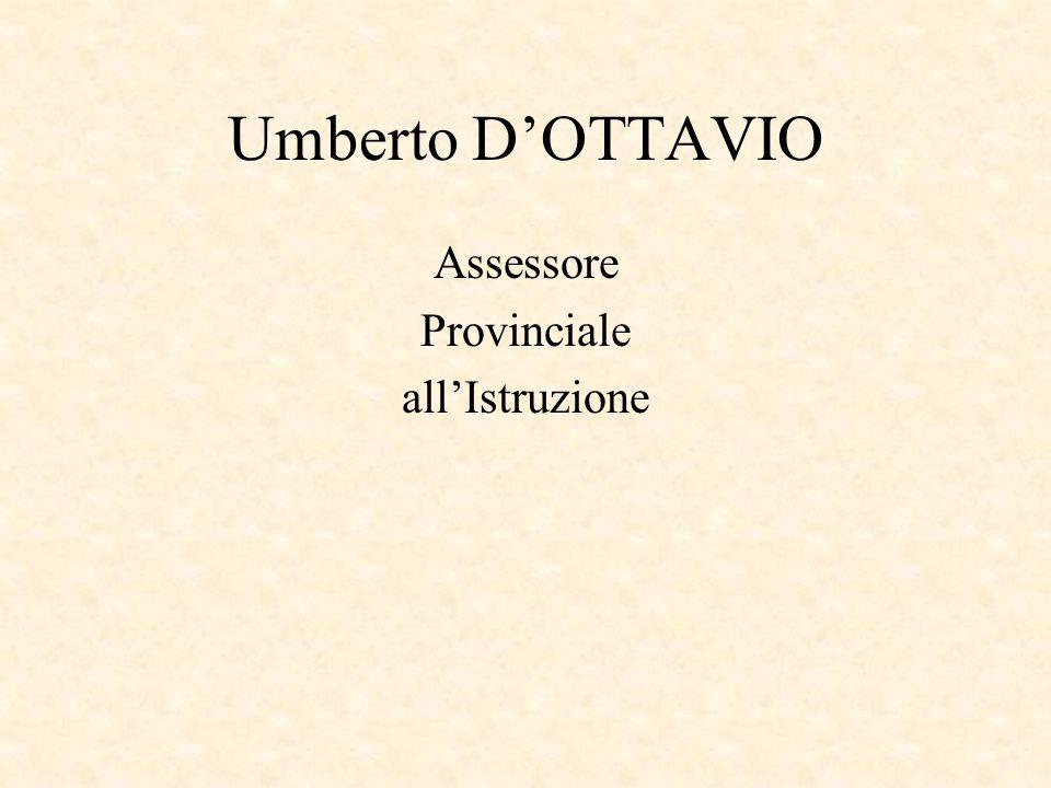 Umberto D'OTTAVIO Assessore Provinciale all'Istruzione